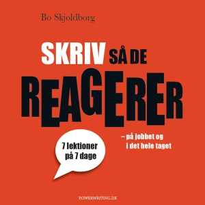 Skriv_så_de_reagerer_300_skrivekursus_Bo_Skjoldborg